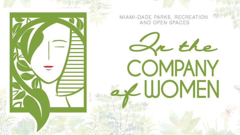 Miami-Dade Parks Recreation and Open Spaces In the Company of Women